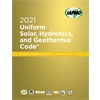 2021 Uniform Solar, Hydronics, and Geothermal Code